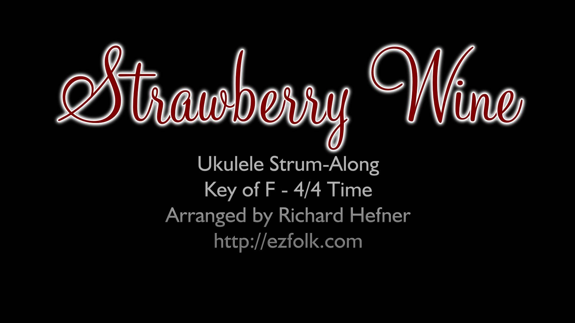 Strawberry Wine – Ukulele Strum Along with Chords and Lyrics ...